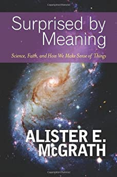 Surprised by Meaning by [McGrath, Alister]