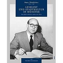 Leselust und Stadtkultur in Münster: Hans Thiekötter (1906–1967). Ein Bibliothekar und seine Zeit
