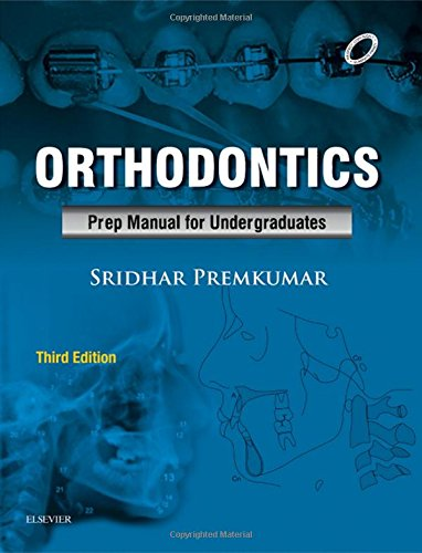 Orthodontics: Prep Manual for Undergraduates