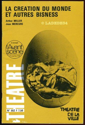L'Avant-scène théâtre, N° 552, Novembre 197 : La création du monde et autres bisness par Arthur Miller, Jean Mercure