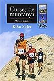 Curses de muntanya: Manual pràctic (Manuals de muntanya)