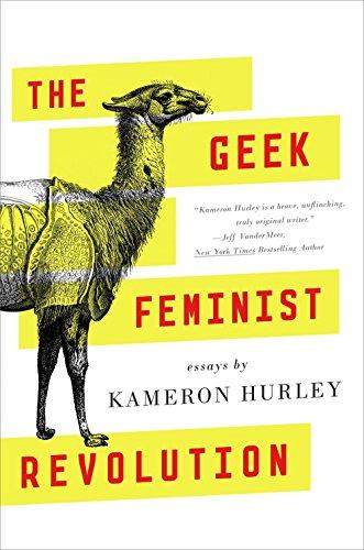 The Geek Feminist Revolution por Kameron Hurley