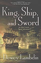 King, Ship, and Sword: An Alan Lewrie Naval Adventure (Alan Lewrie Naval Adventures) by Dewey Lambdin (2010-03-16)
