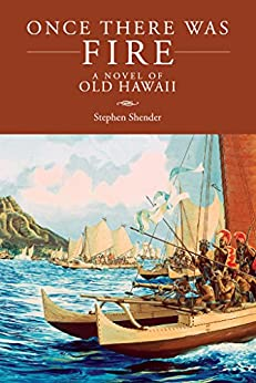Once There Was Fire: A Novel of Old Hawaii (English Edition) di [Shender, Stephen]