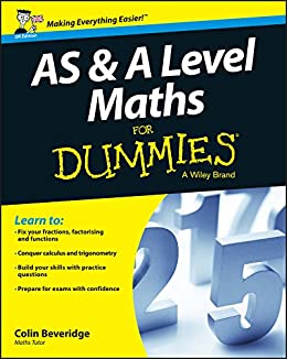 AS and A Level Maths For Dummies by [Beveridge, Colin]
