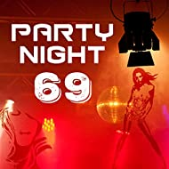 Party Night 69 – Sexy Chill, Summer Vibes, Best Holiday, Ibiza Poolside, After Dark, Dance Music