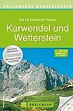 Wanderführer Karwendel und Wetterstein: Die 40 schönsten Touren für die ganze Familie im Karwendel und dem Wetterstein rund um Zugspitze, Garmisch-Partenkirchen, ... Zugspitzplat... (Bruckmanns Wanderführer)