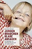 Jungen brauchen klare Ansagen: Ein Ratgeber für Kindheit, Schule und die wilden Jahre - Reinhard Winter
