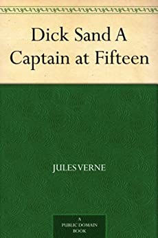 Dick Sand A Captain at Fifteen (English Edition) von [Verne, Jules]