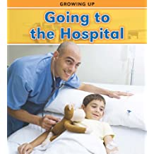 Going to the Hospital (Growing Up (Heimemann))
