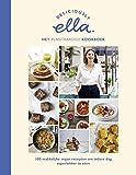 Deliciously Ella Het plantaardige kookboek: 100 makkelijke vegan recepten om iedere dag superlekker te eten