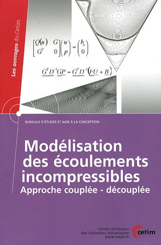 Modélisation des écoulements incompressibles : Approche couplée - découplée : analyse des méthodes et comparaison des performances