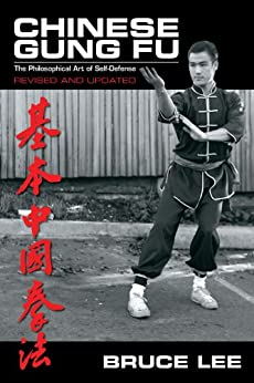 Chinese Gung Fu: The Philosophical Art of Self-Defense de [Lee, Bruce]