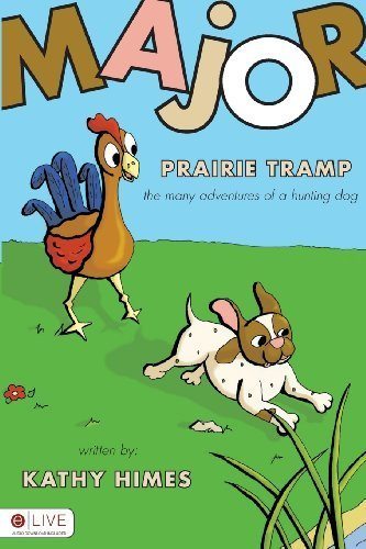 Major Prairie Tramp - The Many Adventures of a Hunting Dog by Kathy Himes (2008) Paperback