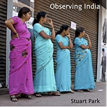 [ OBSERVING INDIA ] BY Park, Stuart ( AUTHOR )Jun-13-2012 ( Paperback )