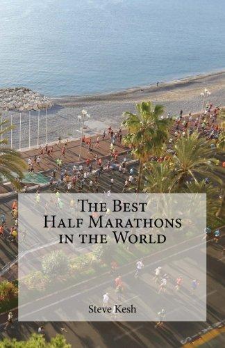 The Best Half Marathons in the World by Mr Steve Kesh (2015-11-28)