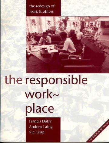 Responsible Workplace: The Redesign of Work and Offices by Andrew Laing (1993-03-04)