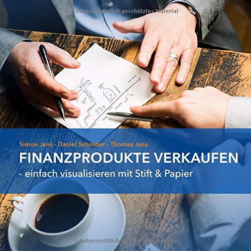 Finanzprodukte verkaufen: Einfach visualisieren mit Stift & Papier