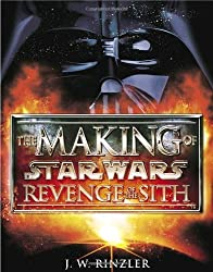 The Making of Star Wars: Revenge of the Sith by J. W. Rinzler (2005-03-02)