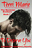 To Deserve you, A Montclair Valentine's Novella (The Montclair Brothers Book 7) (English Edition)