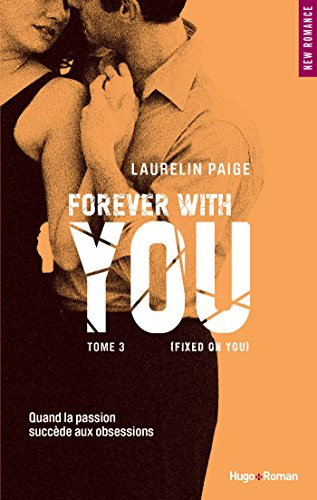 Fixed on you - tome 3 Forever with you: 03 (NEW ROMANCE) (French Edition)