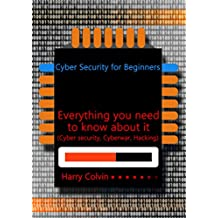 Cyber Security for Beginners: Everything you need to know about it (Cyber security, Cyberwar, Hacking) (English Edition)