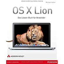 OS X Lion - Das Löwen-Buch für Anwender (Apple Software)
