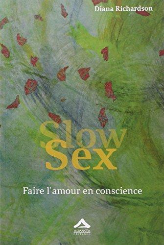 Slow Sex : Faire l'amour en conscience por Diana Richardson