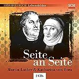 Seite an Seite: Martin Luther & Katharina von Bora (Hörspielbuch Lebensbilder)