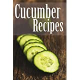 Cucumber Recipes (English Edition)