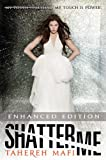 'Shatter Me (Enhanced Edition)' von Tahereh Mafi