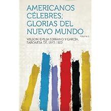 Americanos Celebres; Glorias del Nuevo Mundo Volume 1