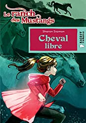Cheval libre (Le ranch des Mustangs) (Rageot Romans 8-10)