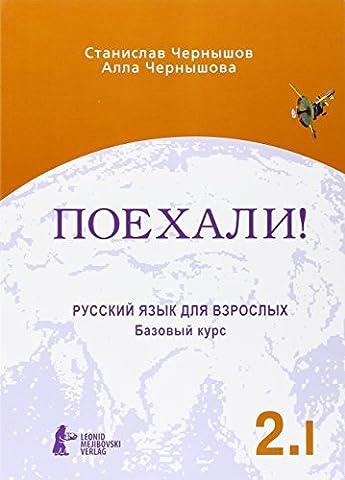 Poechali! / Let's go!: Russkij jazyk dlja vzroslych. Cast 2. Tom 1. Bazovyj kurs. Ucebnik / Russian language for adults. Part 2. Volume 1. A textbook