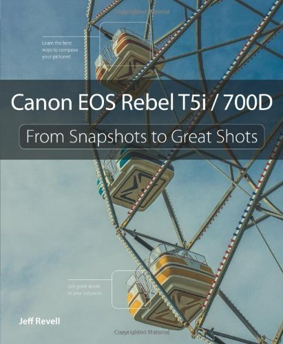 canon-eos-rebel-t5i-700d-from-snapshots-to-great-shots-1st-edition-by-revell-jeff-2013-paperback