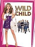 Wild Child - Erstklassig Zickig