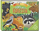 Voci della foresta. Libro sonoro e pop-up. Ediz. illustrata