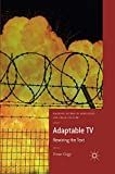 Adaptable TV: Rewiring the Text