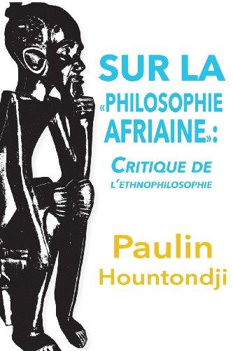 Sur La Philosophie Africaine: Critique De Líethnophilosophie par Paulin J Hountondji