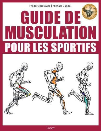Guide de musculation pour les sportifs par Frédéric Delavier,Michael Gundill