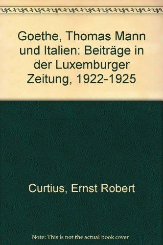 """Goethe, Thomas Mann und Italien. Beiträge in der """"Luxemburger Zeitung"""" (1922-1925)"""