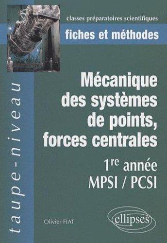 Mécanique des systèmes de points, forces centrales : 1re année MPSI/PCSI