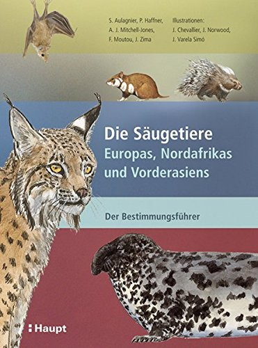 Die Säugetiere Europas, Nordafrikas und Vorderasiens: Der Bestimmungsführer