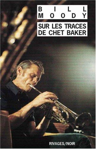 Sur les traces de Chet Baker : Une enqute d'Evan Horne