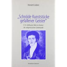 Schnöde Kunststücke gefallener Geister: E.T.A. Hoffmanns Werk im Kontext der zeitgenössischen Seelenkunde (Epistemata - Würzburger wissenschaftliche Schriften. Reihe Literaturwissenschaft)
