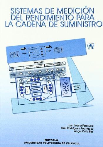 Descargar Libro Sistemas de Medición Del Rendimiento Para La Cadena de Suministro (Académica) de Juan José Alfaro Saiz