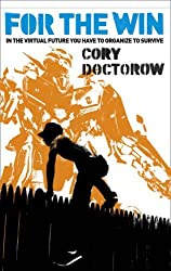 For the Win by Cory Doctorow (2010-05-12)
