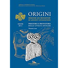 Origini – XXXVIII: Preistoria e protostoria delle civiltà antiche - Prehistory and protohistory of ancient civilizations