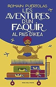 Les aventures d'un faquir al país d'Ikea par Romain Puértolas