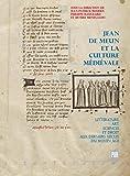 Jean de Meun et la culture médiévale : Littérature, art, sciences et droit aux derniers siècles du Moyen Age